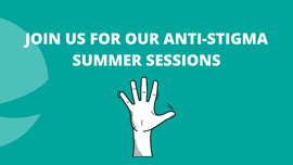 Join Us for Our Anti-Stigma Summer Sessions