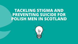 Polish Men in Scotland are Dying by Suicide at Nearly Twice the Average Rate